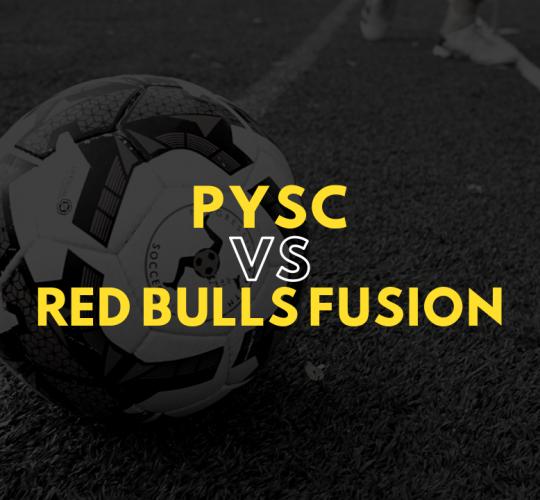 PYSC VS Red Bulls Fusion